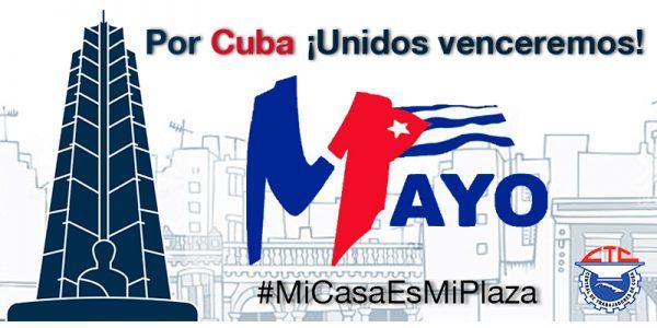 Por Cuba, Unidos Venceremos, Viva el Primero de Mayo