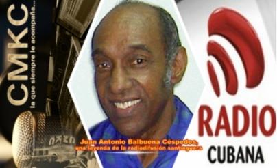 Juan Antonio Balbuena Céspedes, una personalidad de la radio cubana.