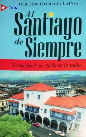 Santiago de Siempre, la Radio que se gestó en Santiago de Cuba.